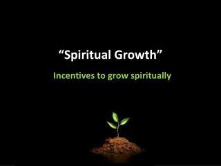 �Spiritual Growth�