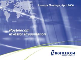 Rostelecom  Investor Presentation