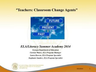 """ Teachers: Classroom Change Agents"""
