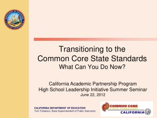 Transitioning to the  Common Core State Standards What Can You Do Now?
