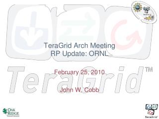 TeraGrid Arch Meeting RP Update: ORNL