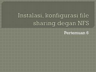 Instalasi ,  konfigurasi  file sharing  degan  NFS