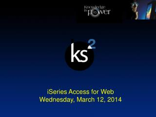 ISeries Access for Web Sunday, April 29, 2012