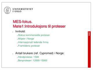 MES-fokus.  Møte1:Introduksjons til proteser