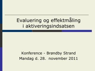 Evaluering og effektmåling  i aktiveringsindsatsen Konference - Brøndby Strand