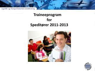 Traineeprogram  for  Speditører 2011-2013
