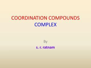 COORDINATION COMPOUNDS COMPLEX