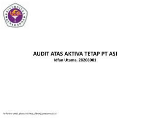 AUDIT ATAS AKTIVA TETAP PT ASI Idfan Utama. 28208001