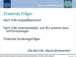 Nytt fr�n milj�m�lsarbetet Nytt fr�n internationella- och EU-arbetet med luftf�roreningar
