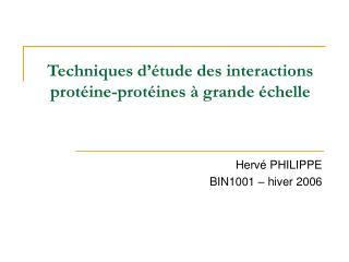 Techniques d'étude des interactions protéine-protéines à grande échelle