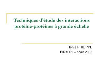 Techniques d��tude des interactions prot�ine-prot�ines � grande �chelle