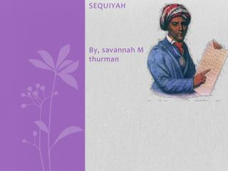 SEQUIYAH By, savannah M  thurman