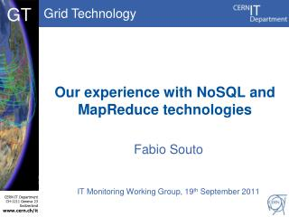 Our experience with NoSQL and MapReduce technologies