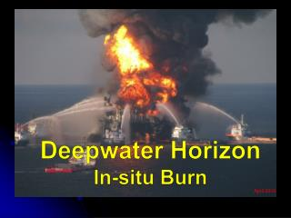 Deepwater Horizon In-situ Burn
