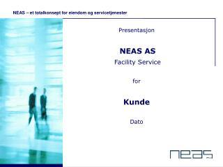 NEAS – et totalkonsept for eiendom og servicetjenester