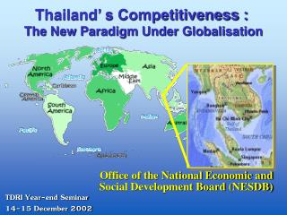 Thailand' s Competitiveness : The New Paradigm Under Globalisation