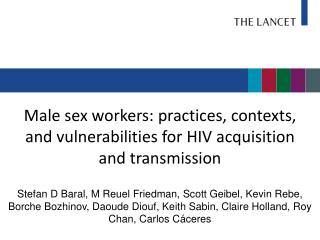 Male sex workers: practices, contexts, and vulnerabilities for HIV acquisition and transmission
