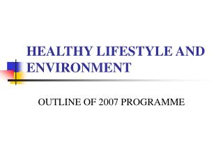 HEALTHY LIFESTYLE AND ENVIRONMENT