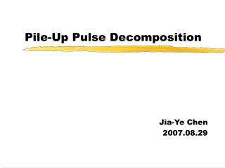 Pile-Up Pulse Decomposition