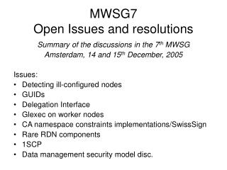 MWSG7 Open Issues and resolutions