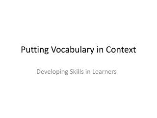 Putting Vocabulary in Context