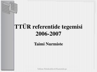 TTÜR referentide tegemisi 2006-2007