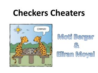 Checkers Cheaters