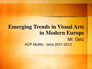 Emerging Trends in Visual Arts in Modern Europe
