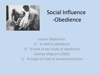 Social Influence  -Obedience