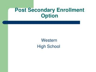 Post Secondary Enrollment Option