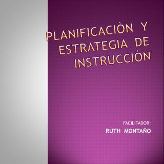 PLANIFICACIÒN  Y  ESTRATEGIA  DE INSTRUCCIÒN