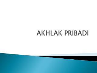 AKHLAK PRIBADI
