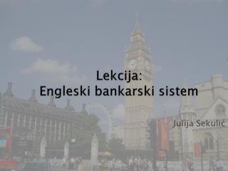 Lekcija:  Engleski bankarski sistem