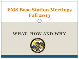 EMS Base Station Meetings Fall 2013