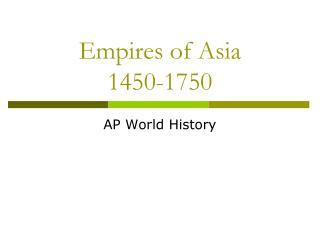 Empires of Asia 1450-1750