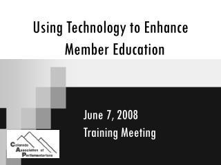 Using Technology to Enhance Member Education