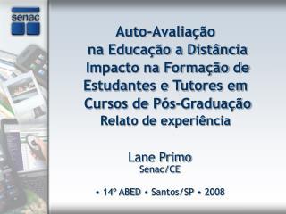 Lane Primo Senac/CE •  14º ABED  •  Santos/SP  •  2008