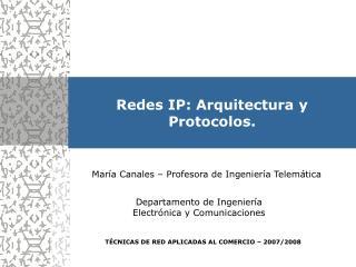 Redes IP: Arquitectura y  Protocolos.