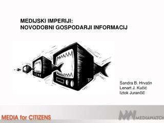 MEDIJSKI IMPERIJI:  NOVODOBNI GOSPODARJI INFORMACIJ