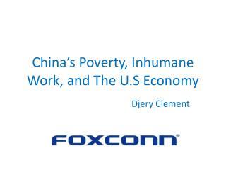 China's Poverty, Inhumane Work, and The U.S Economy