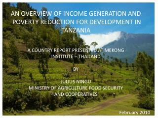 AN OVERVIEW OF INCOME GENERATION AND  POVERTY REDUCTION FOR DEVELOPMENT IN TANZANIA