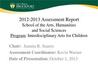 Chair:   Juanita R. Suarez Assessment Coordinator:  Kevin Warner