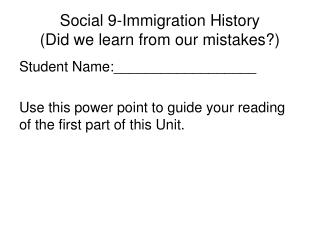 Social 9-Immigration History (Did we learn from our mistakes?)