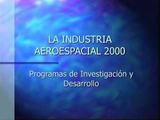LA INDUSTRIA AEROESPACIAL 2000