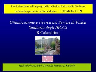 Ottimizzazione e ricerca nei Servizi di Fisica Sanitaria degli IRCCS R.Calandrino