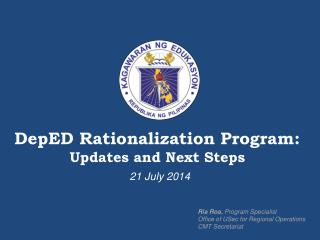 DepED Rationalization  Program: Updates and Next Steps
