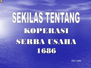 KOPERASI SERBA USAHA 1686