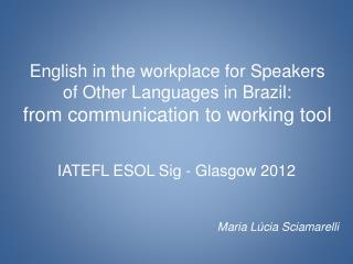 IATEFL ESOL Sig - Glasgow 2012
