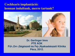 Cochlear is  implant áció :  honnan indultunk, merre tartunk?