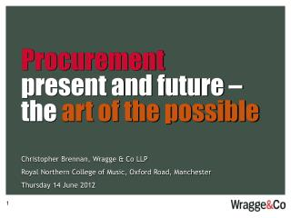 Procurement present and future –  the  art of the possible